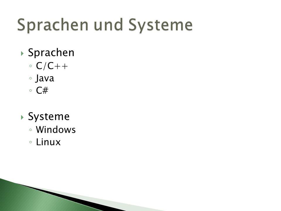 Sprachen C/C++ Java C# Systeme Windows Linux