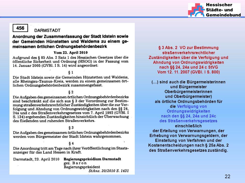 22 § 3 Abs. 2 VO zur Bestimmung straßenverkehrsrechtlicher Zuständigkeiten über die Verfolgung und Ahndung von Ordnungswidrigkeiten nach §§ 24, 24a un