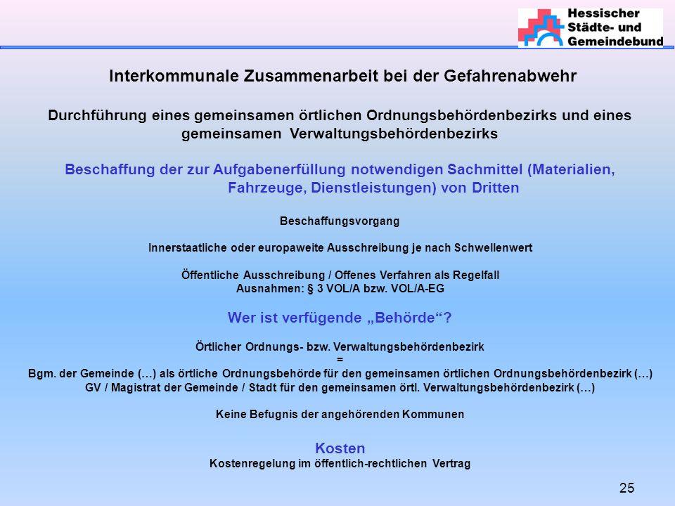 25 Interkommunale Zusammenarbeit bei der Gefahrenabwehr Durchführung eines gemeinsamen örtlichen Ordnungsbehördenbezirks und eines gemeinsamen Verwalt