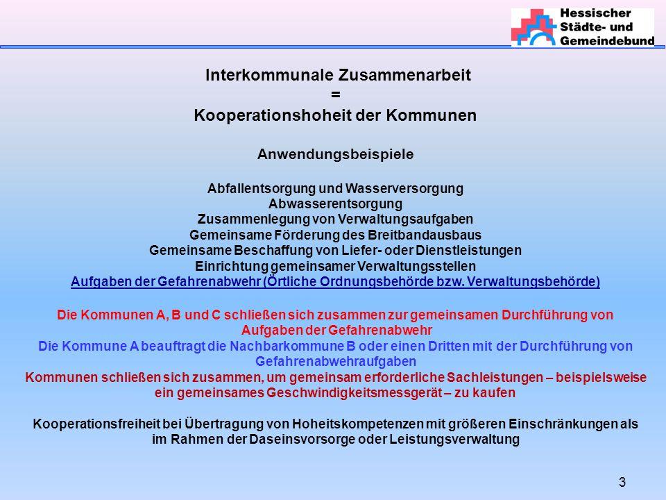 3 Interkommunale Zusammenarbeit = Kooperationshoheit der Kommunen Anwendungsbeispiele Abfallentsorgung und Wasserversorgung Abwasserentsorgung Zusamme