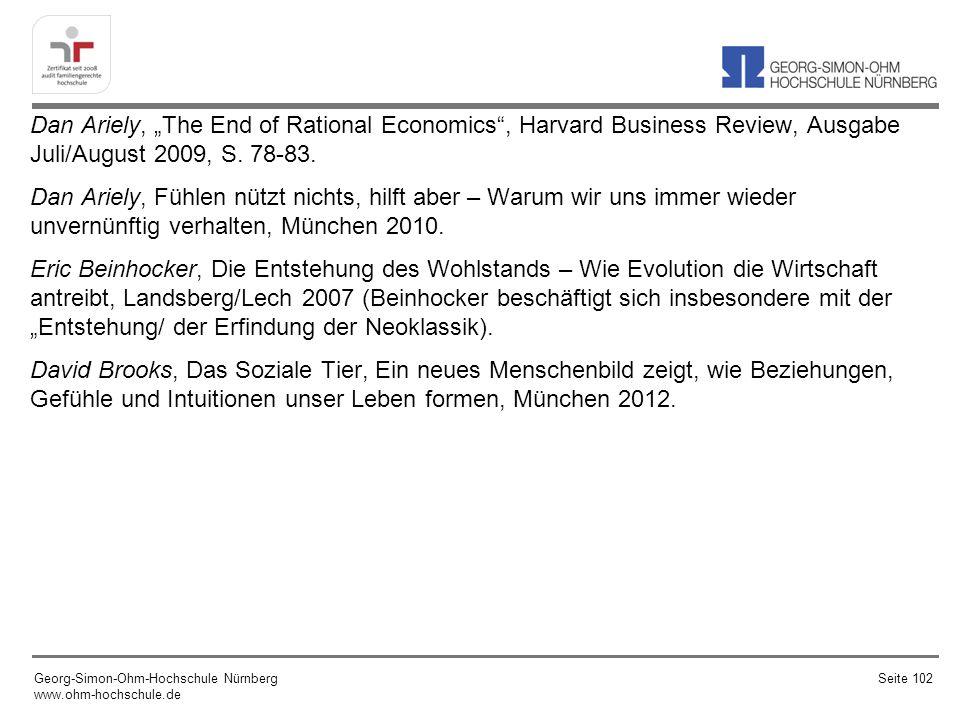 Dan Ariely, The End of Rational Economics, Harvard Business Review, Ausgabe Juli/August 2009, S. 78-83. Dan Ariely, Fühlen nützt nichts, hilft aber –