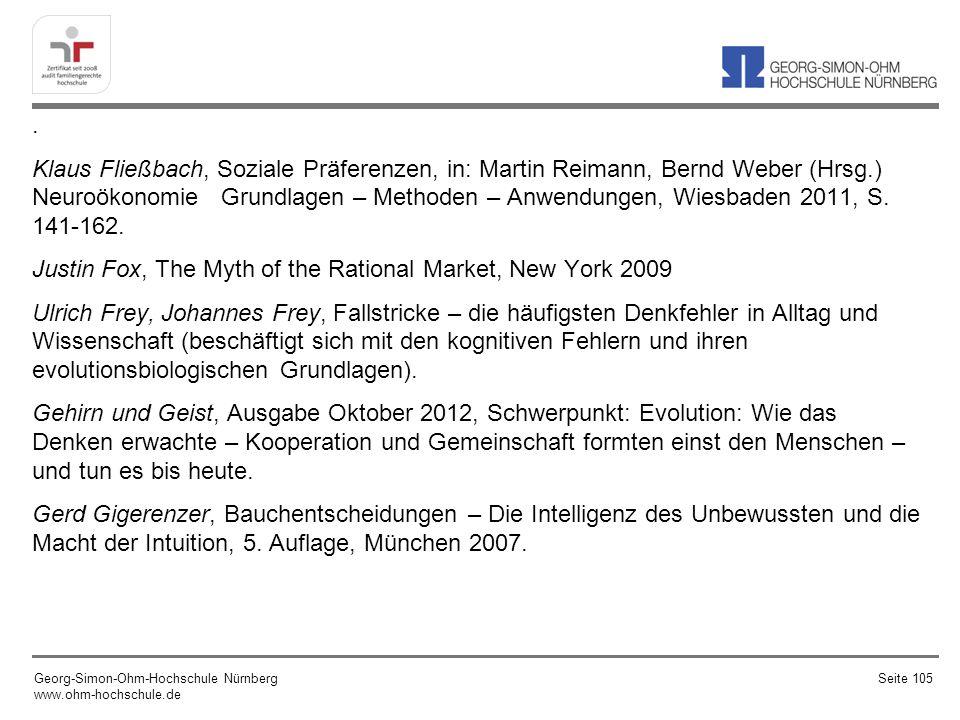 . Klaus Fließbach, Soziale Präferenzen, in: Martin Reimann, Bernd Weber (Hrsg.) Neuroökonomie Grundlagen – Methoden – Anwendungen, Wiesbaden 2011, S.