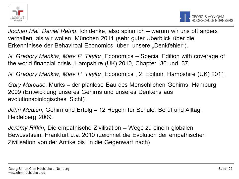 Jochen Mai, Daniel Rettig, Ich denke, also spinn ich – warum wir uns oft anders verhalten, als wir wollen, München 2011 (sehr guter Überblick über die