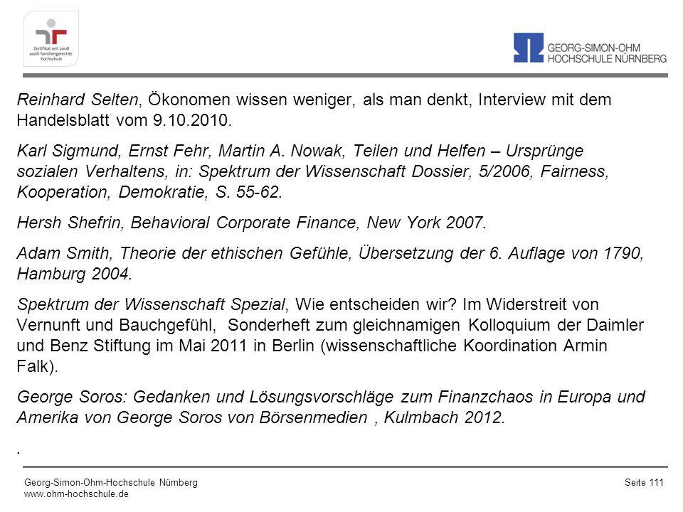Reinhard Selten, Ökonomen wissen weniger, als man denkt, Interview mit dem Handelsblatt vom 9.10.2010. Karl Sigmund, Ernst Fehr, Martin A. Nowak, Teil
