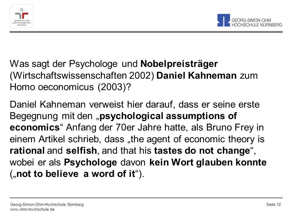 Was sagt der Psychologe und Nobelpreisträger (Wirtschaftswissenschaften 2002) Daniel Kahneman zum Homo oeconomicus (2003)? Daniel Kahneman verweist hi