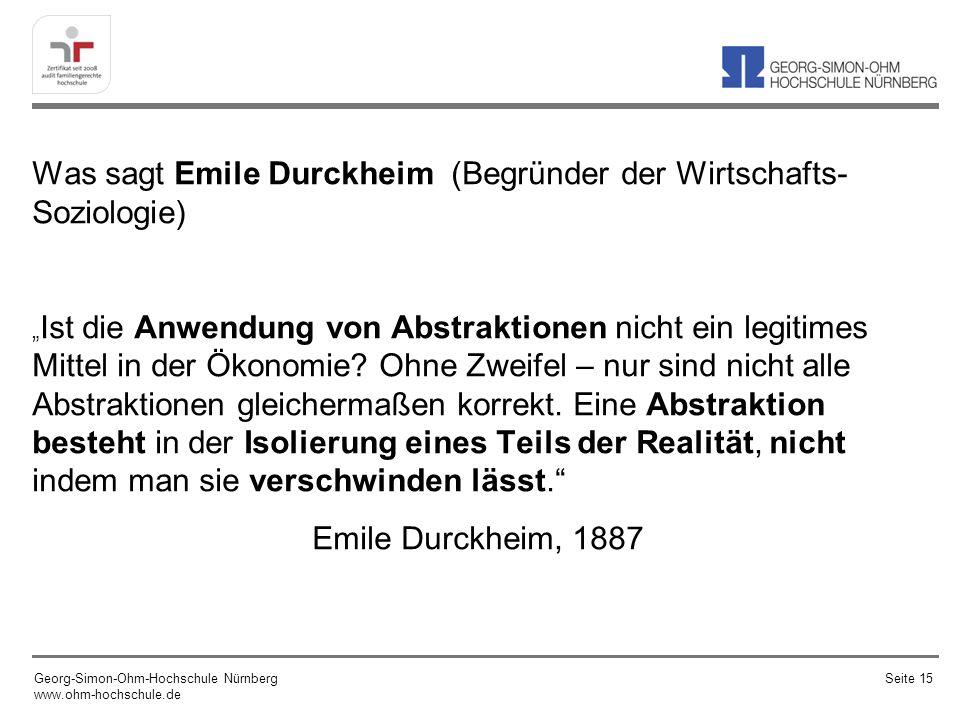 Was sagt Emile Durckheim (Begründer der Wirtschafts- Soziologie) Ist die Anwendung von Abstraktionen nicht ein legitimes Mittel in der Ökonomie? Ohne