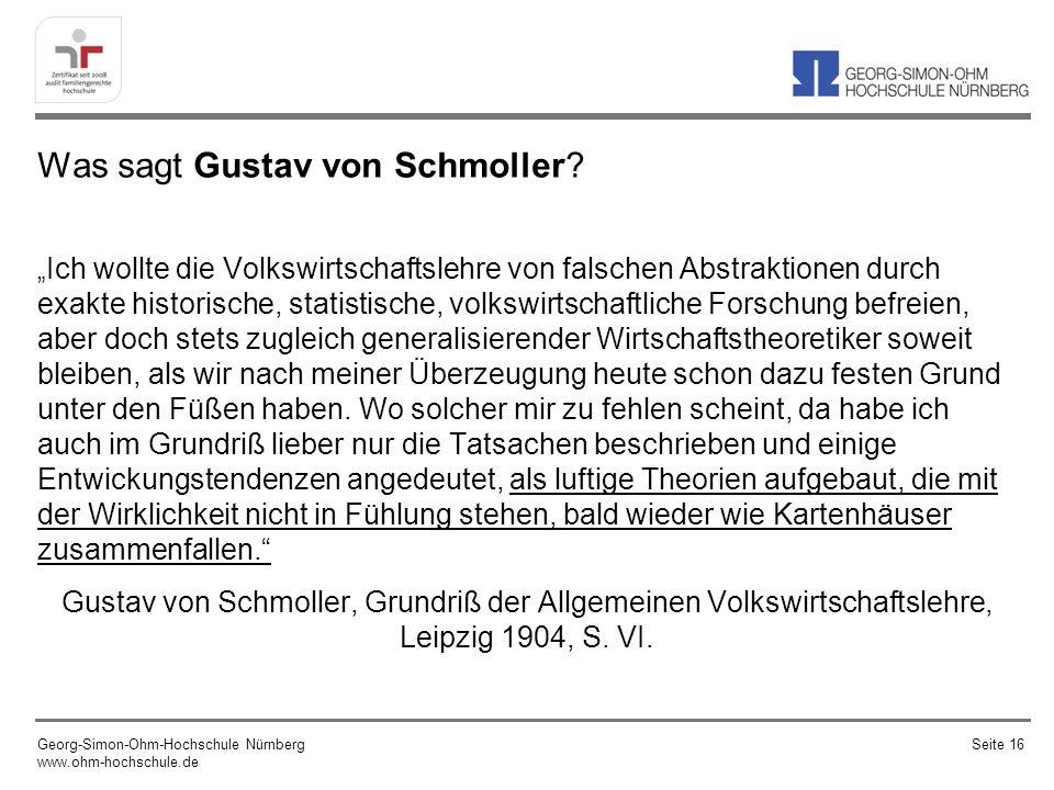 Was sagt Gustav von Schmoller? Ich wollte die Volkswirtschaftslehre von falschen Abstraktionen durch exakte historische, statistische, volkswirtschaft