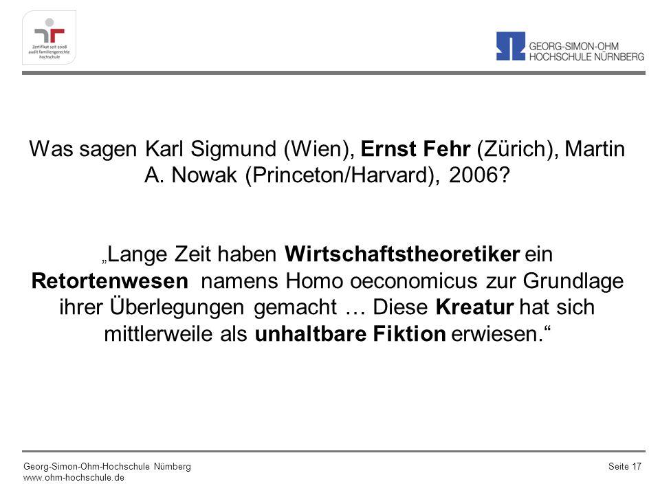 Was sagen Karl Sigmund (Wien), Ernst Fehr (Zürich), Martin A. Nowak (Princeton/Harvard), 2006? Lange Zeit haben Wirtschaftstheoretiker ein Retortenwes