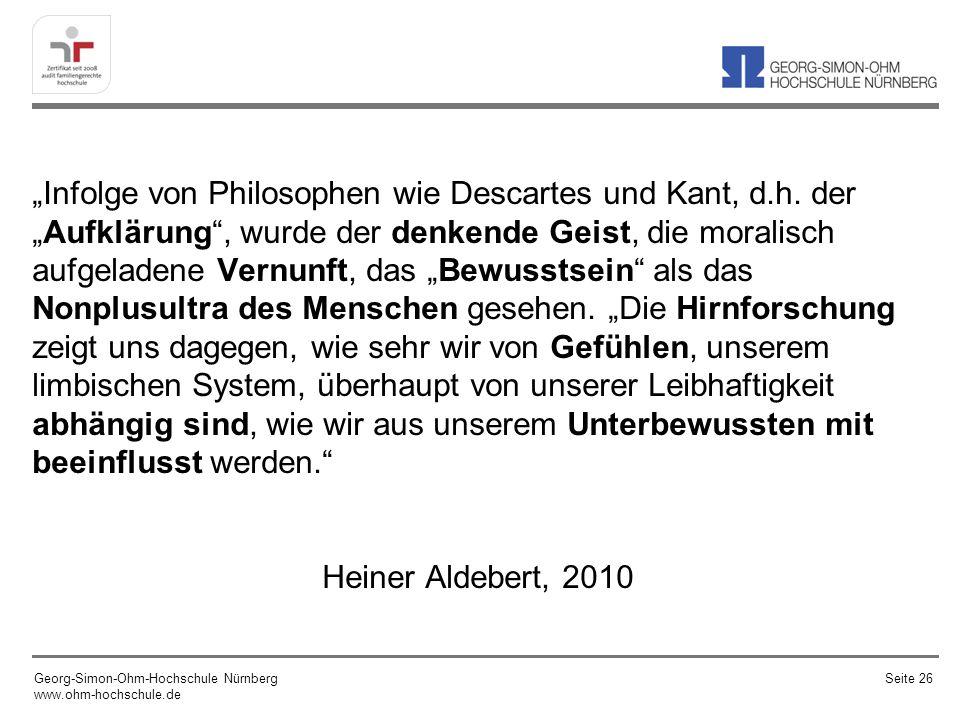 Infolge von Philosophen wie Descartes und Kant, d.h. derAufklärung, wurde der denkende Geist, die moralisch aufgeladene Vernunft, das Bewusstsein als
