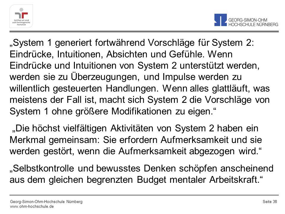 System 1 generiert fortwährend Vorschläge für System 2: Eindrücke, Intuitionen, Absichten und Gefühle. Wenn Eindrücke und Intuitionen von System 2 unt