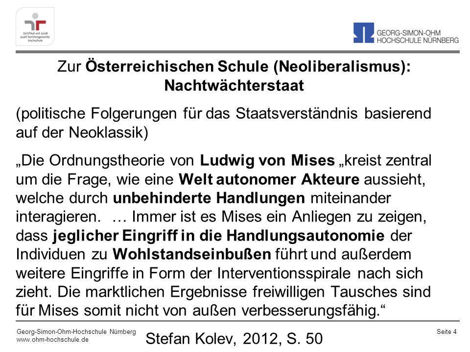 Zur Österreichischen Schule (Neoliberalismus): Nachtwächterstaat (politische Folgerungen für das Staatsverständnis basierend auf der Neoklassik) Die O