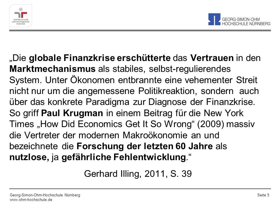 Die globale Finanzkrise erschütterte das Vertrauen in den Marktmechanismus als stabiles, selbst-regulierendes System. Unter Ökonomen entbrannte eine v