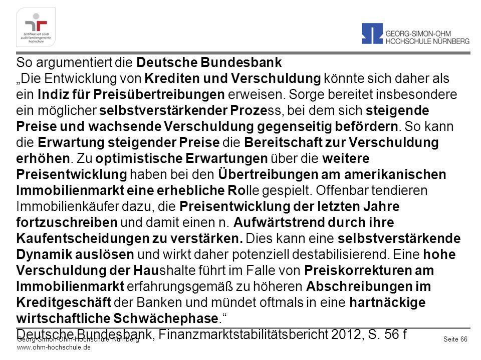 So argumentiert die Deutsche Bundesbank Die Entwicklung von Krediten und Verschuldung könnte sich daher als ein Indiz für Preisübertreibungen erweisen