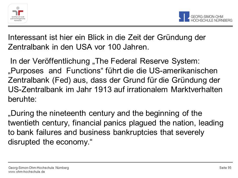 Interessant ist hier ein Blick in die Zeit der Gründung der Zentralbank in den USA vor 100 Jahren. In der Veröffentlichung The Federal Reserve System: