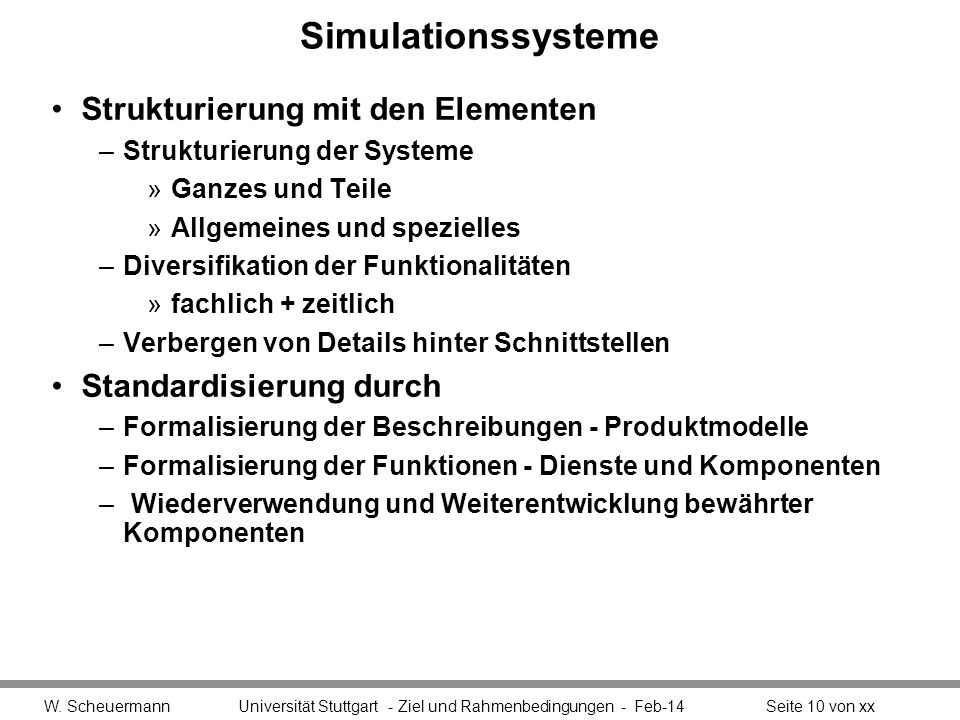 Simulationssysteme Strukturierung mit den Elementen –Strukturierung der Systeme »Ganzes und Teile »Allgemeines und spezielles –Diversifikation der Fun