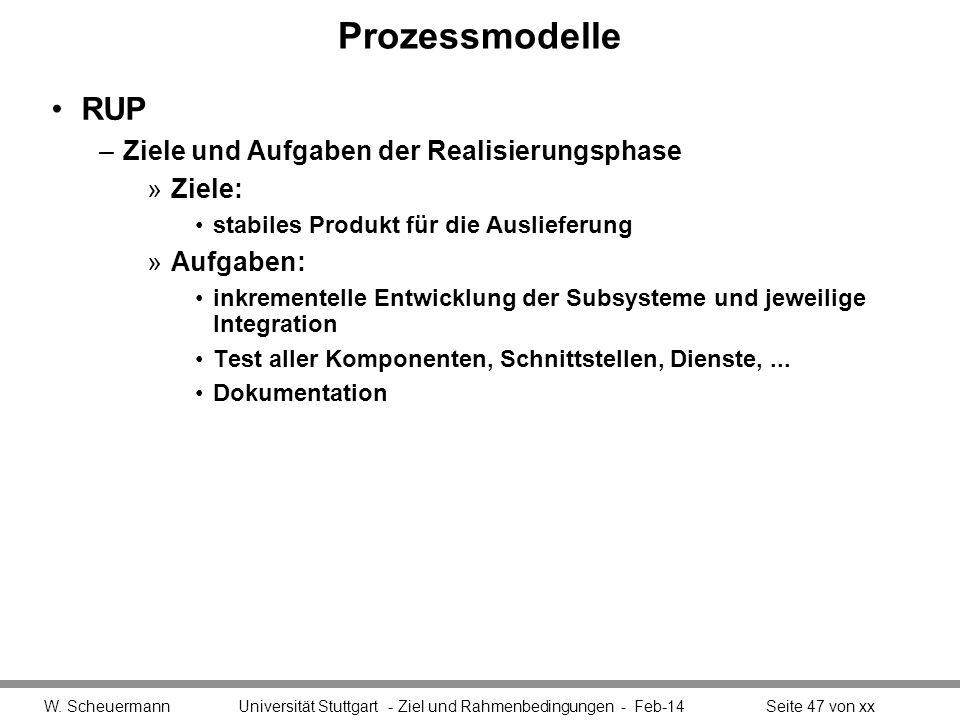 Prozessmodelle RUP –Ziele und Aufgaben der Realisierungsphase »Ziele: stabiles Produkt für die Auslieferung »Aufgaben: inkrementelle Entwicklung der S