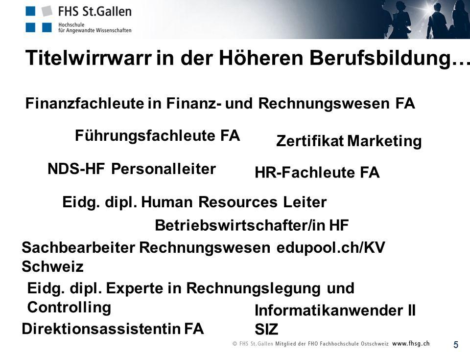 5 Titelwirrwarr in der Höheren Berufsbildung… Finanzfachleute in Finanz- und Rechnungswesen FA NDS-HF Personalleiter Sachbearbeiter Rechnungswesen edu