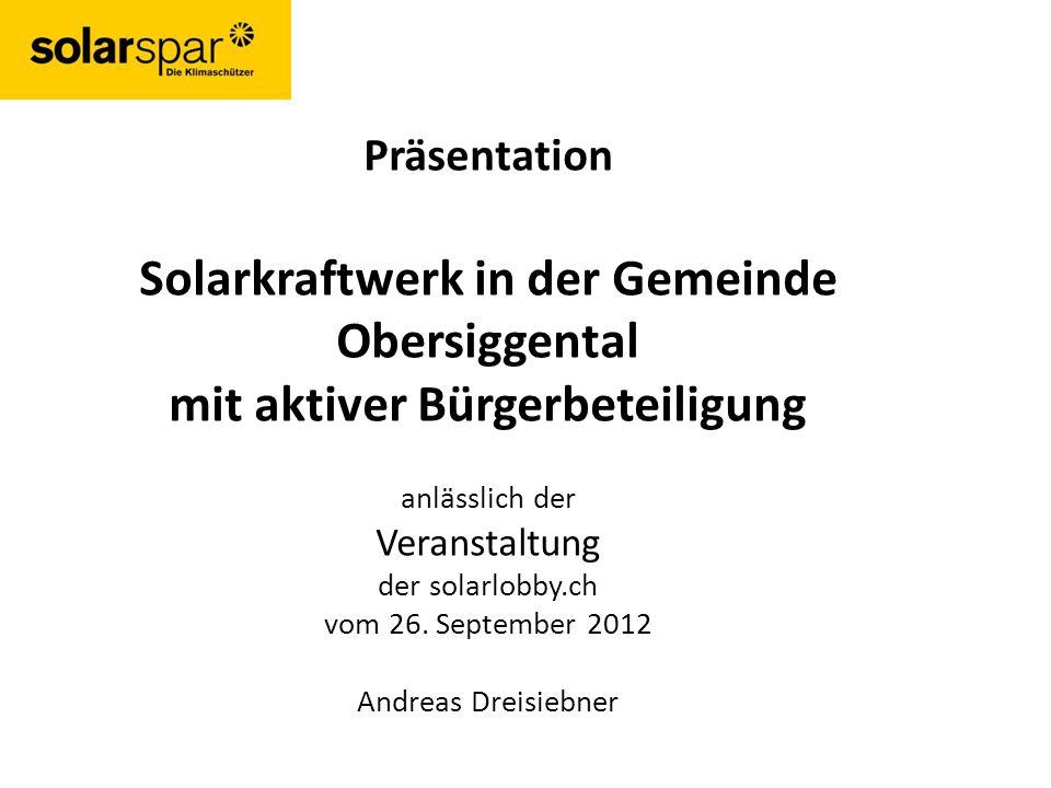 Präsentation Solarkraftwerk in der Gemeinde Obersiggental mit aktiver Bürgerbeteiligung anlässlich der Veranstaltung der solarlobby.ch vom 26.