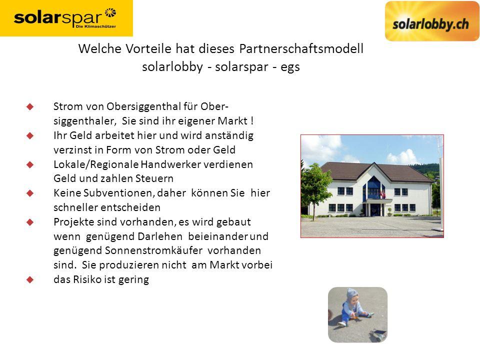 Welche Vorteile hat dieses Partnerschaftsmodell solarlobby - solarspar - egs u Strom von Obersiggenthal für Ober- siggenthaler, Sie sind ihr eigener M