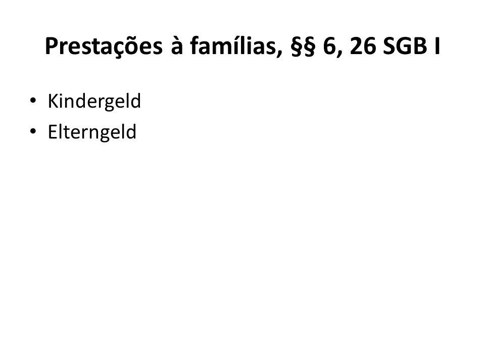 Prestações à famílias, §§ 6, 26 SGB I Kindergeld Elterngeld