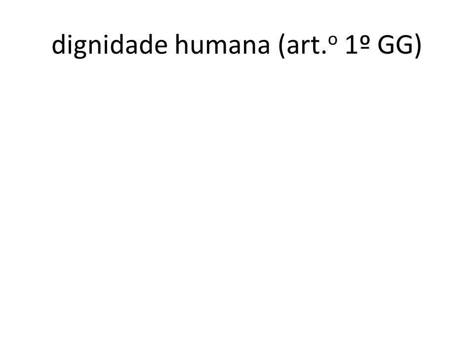 dignidade humana (art. o 1º GG)
