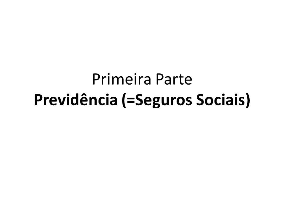 Primeira Parte Previdência (=Seguros Sociais)