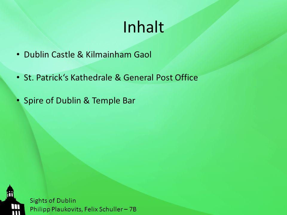 Inhalt Sights of Dublin Philipp Plaukovits, Felix Schuller – 7B Dublin Castle & Kilmainham Gaol St.