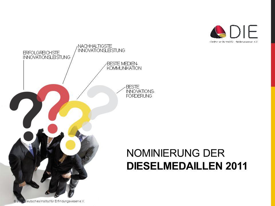NOMINIERUNG DER DIESELMEDAILLEN 2011 © 2011 Deutsches Institut für Erfindungswesen e.V.
