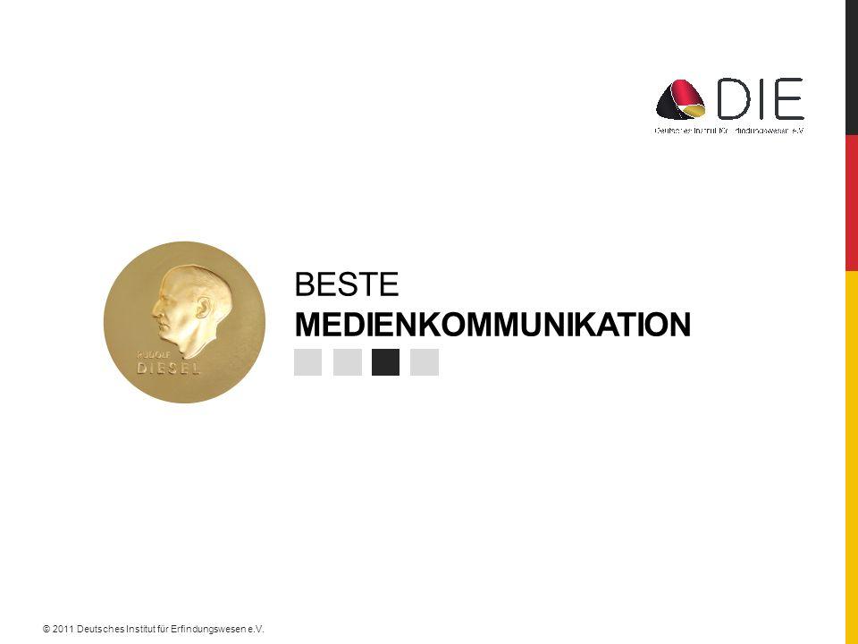 BESTE MEDIENKOMMUNIKATION © 2011 Deutsches Institut für Erfindungswesen e.V.