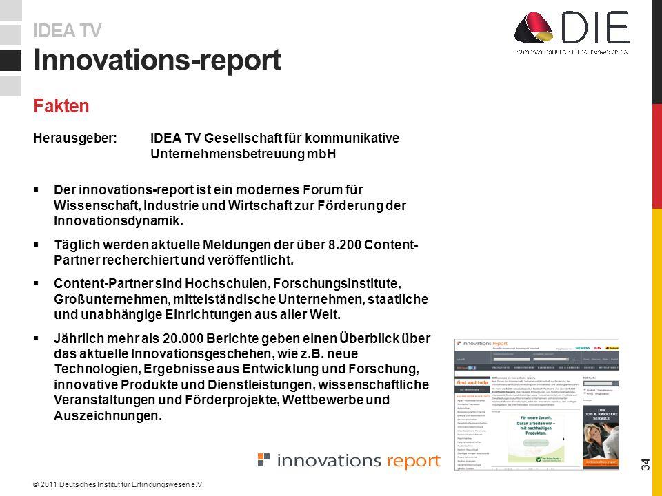 Herausgeber: IDEA TV Gesellschaft für kommunikative Unternehmensbetreuung mbH Der innovations-report ist ein modernes Forum für Wissenschaft, Industrie und Wirtschaft zur Förderung der Innovationsdynamik.