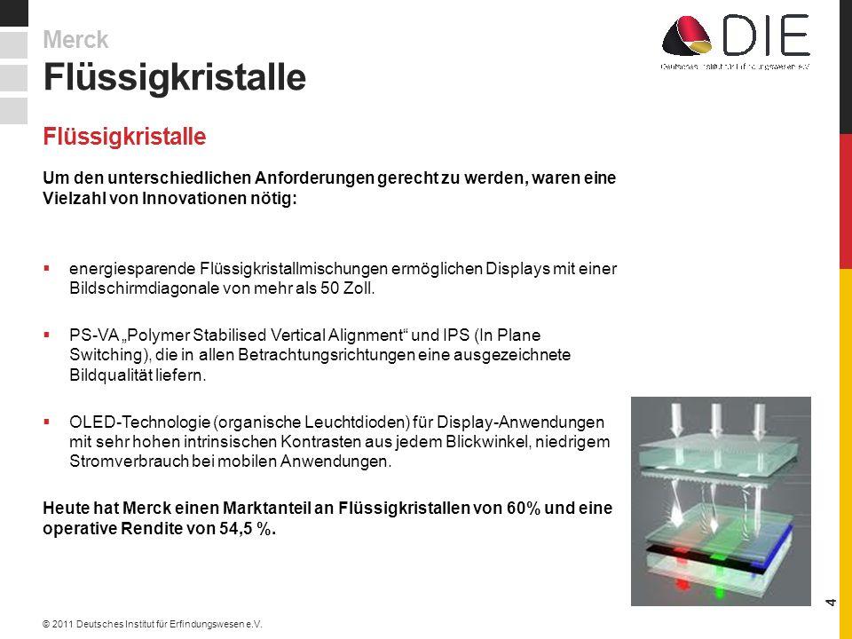 Flüssigkristalle Um den unterschiedlichen Anforderungen gerecht zu werden, waren eine Vielzahl von Innovationen nötig: energiesparende Flüssigkristallmischungen ermöglichen Displays mit einer Bildschirmdiagonale von mehr als 50 Zoll.