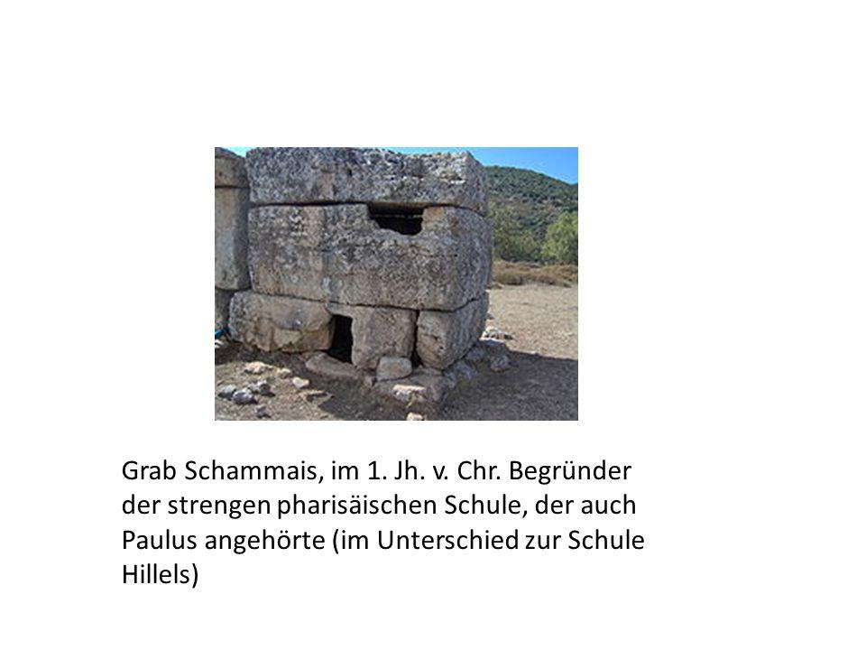 Grab Schammais, im 1. Jh. v. Chr. Begründer der strengen pharisäischen Schule, der auch Paulus angehörte (im Unterschied zur Schule Hillels)