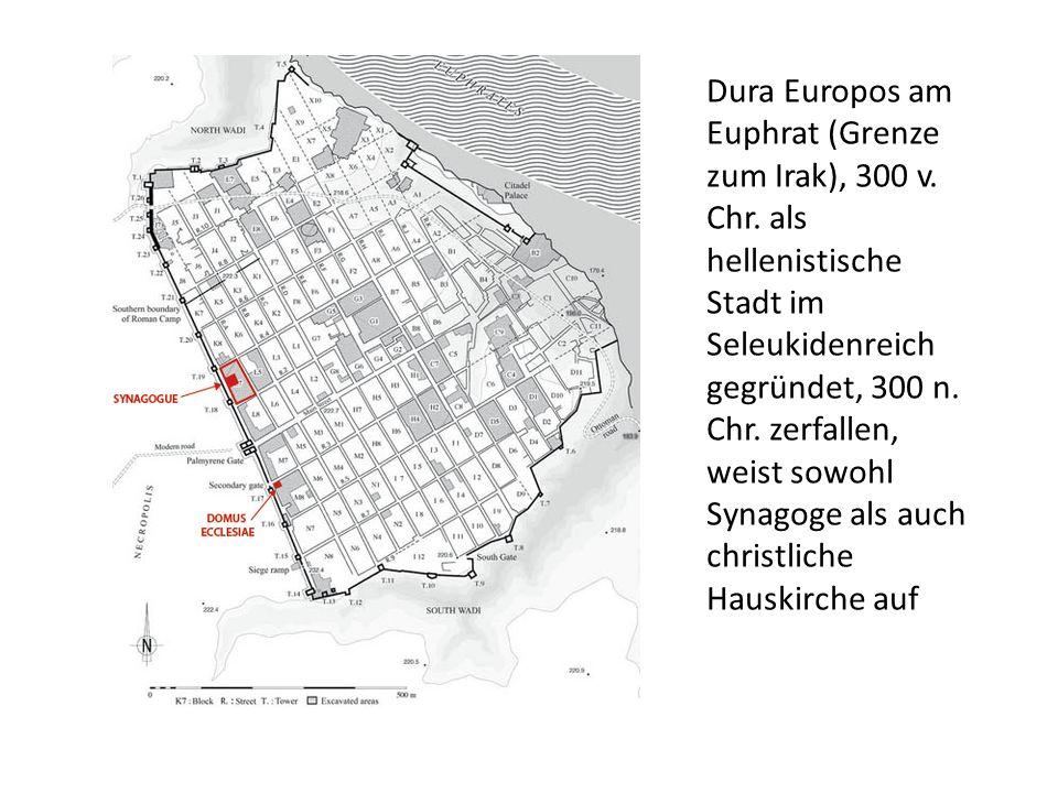 Dura Europos am Euphrat (Grenze zum Irak), 300 v. Chr. als hellenistische Stadt im Seleukidenreich gegründet, 300 n. Chr. zerfallen, weist sowohl Syna