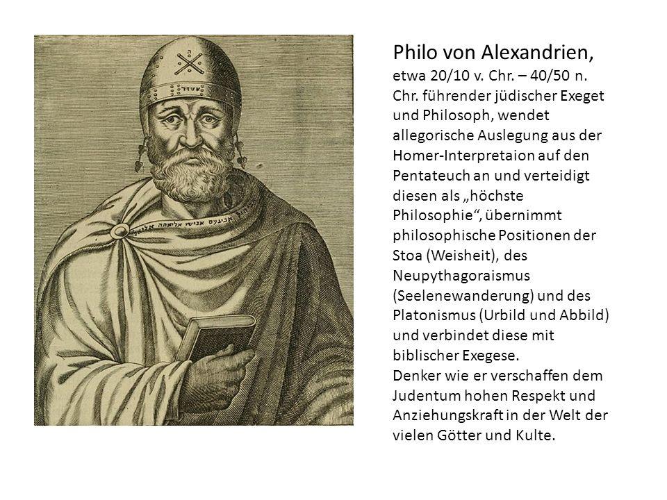 Philo von Alexandrien, etwa 20/10 v. Chr. – 40/50 n. Chr. führender jüdischer Exeget und Philosoph, wendet allegorische Auslegung aus der Homer-Interp
