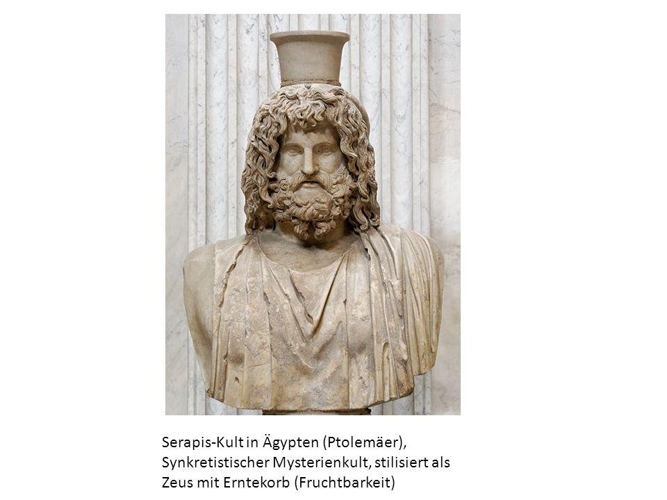 Serapis-Kult in Ägypten (Ptolemäer), Synkretistischer Mysterienkult, stilisiert als Zeus mit Erntekorb (Fruchtbarkeit)