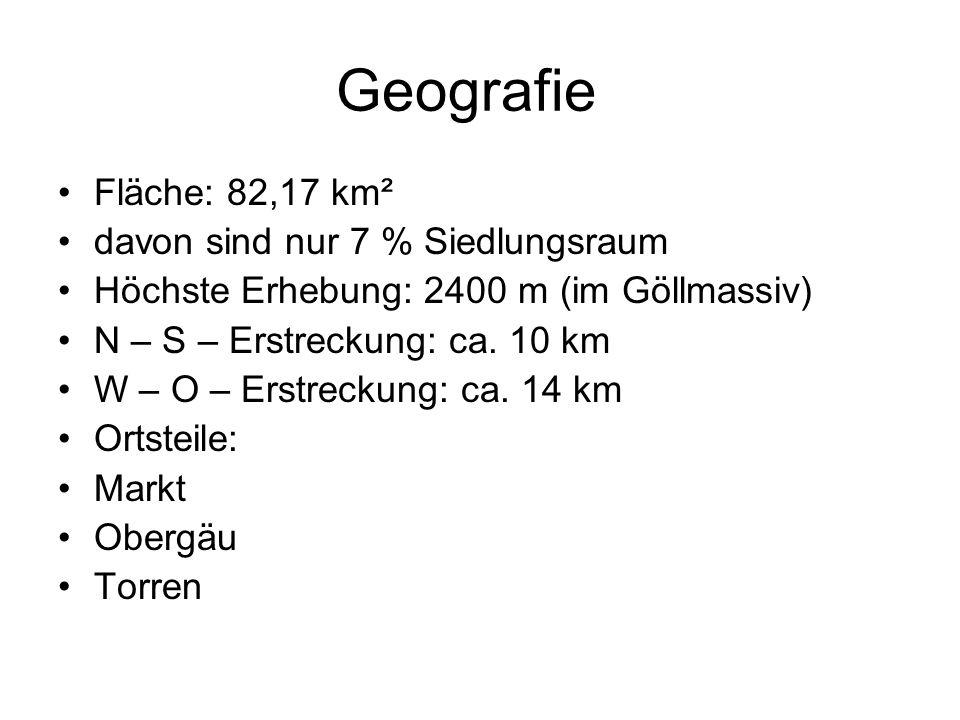 Geografie Fläche: 82,17 km² davon sind nur 7 % Siedlungsraum Höchste Erhebung: 2400 m (im Göllmassiv) N – S – Erstreckung: ca. 10 km W – O – Erstrecku