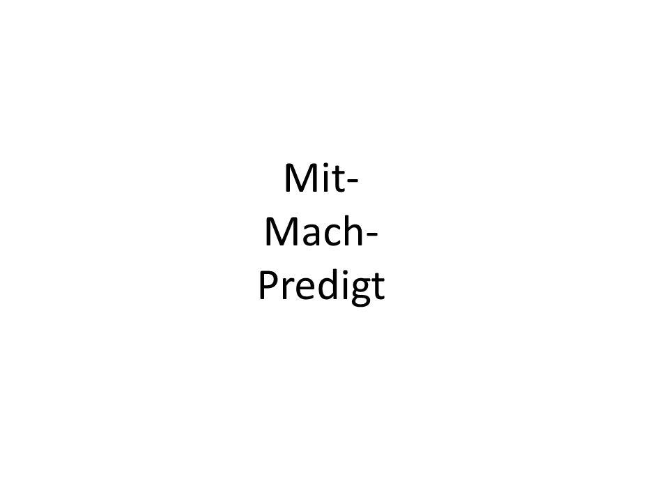 Mit- Mach- Predigt