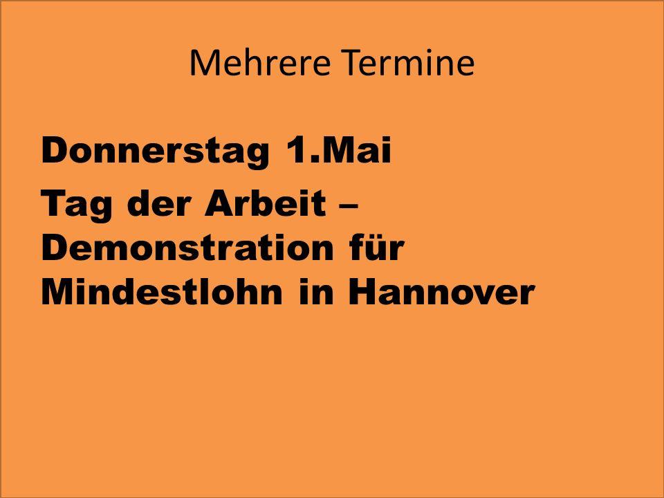 Mehrere Termine Donnerstag 1.Mai Tag der Arbeit – Demonstration für Mindestlohn in Hannover
