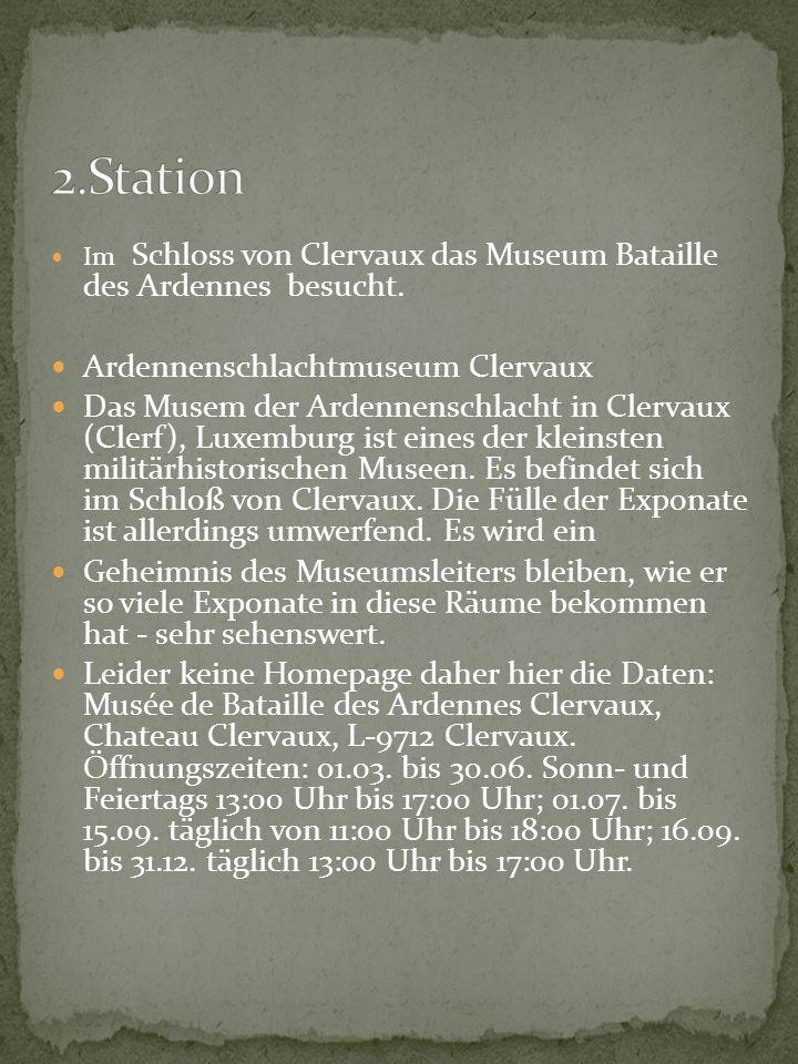 Im Schloss von Clervaux das Museum Bataille des Ardennes besucht. Ardennenschlachtmuseum Clervaux Das Musem der Ardennenschlacht in Clervaux (Clerf),
