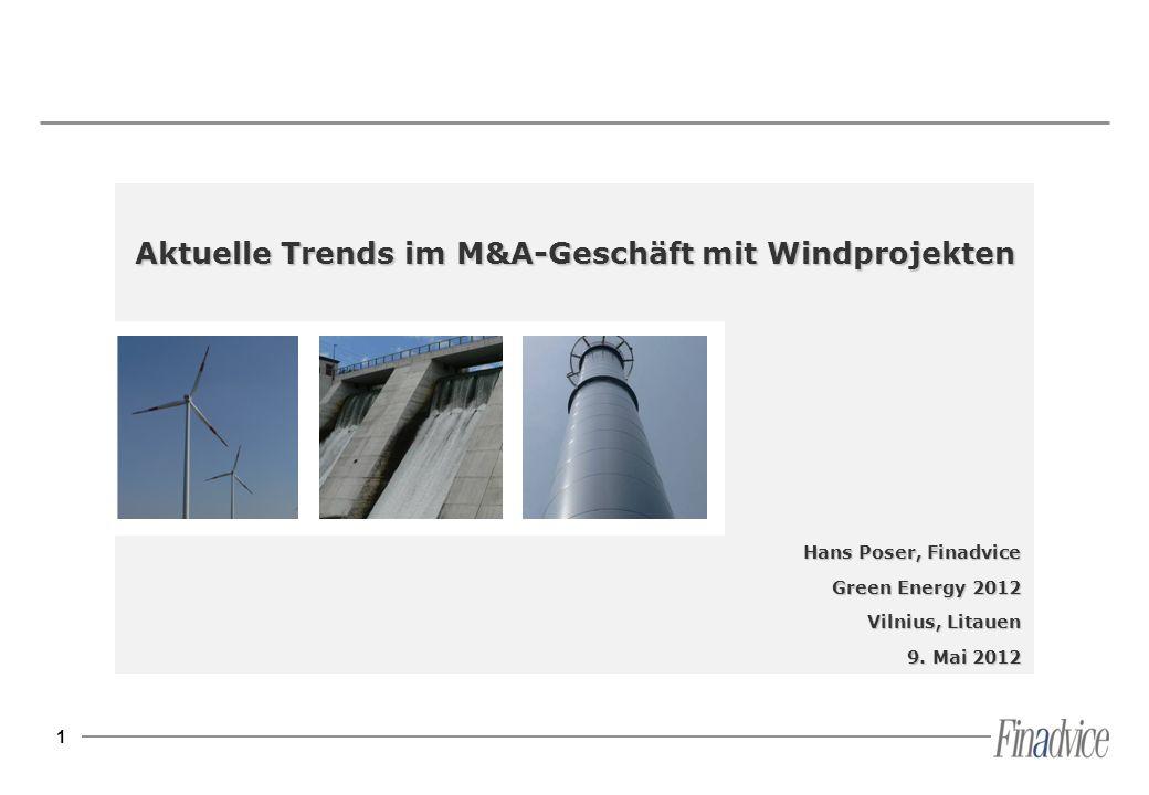 1 Aktuelle Trends im M&A-Geschäft mit Windprojekten Hans Poser, Finadvice Green Energy 2012 Vilnius, Litauen 9. Mai 2012