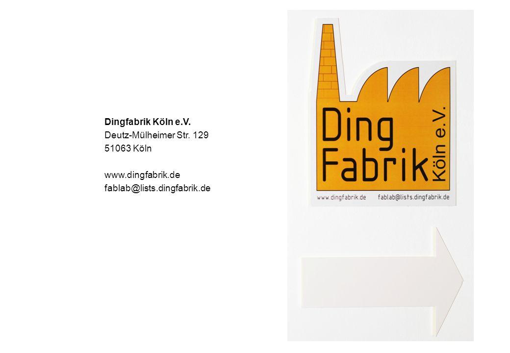 Dingfabrik Köln e.V. Deutz-Mülheimer Str.
