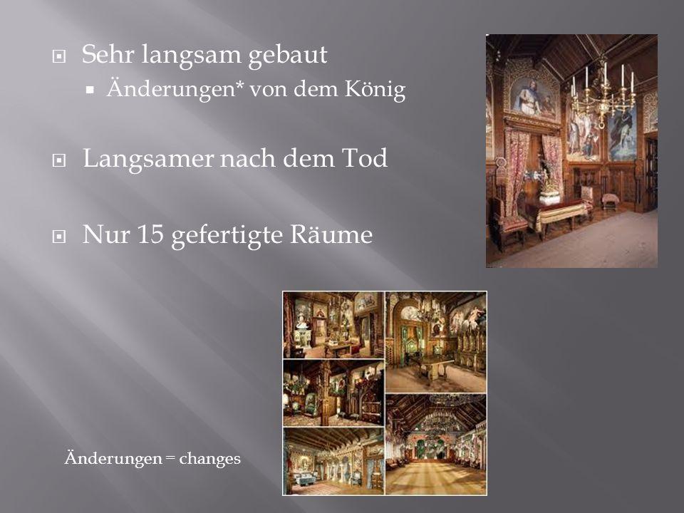 Sehr langsam gebaut Änderungen* von dem König Langsamer nach dem Tod Nur 15 gefertigte Räume Änderungen = changes