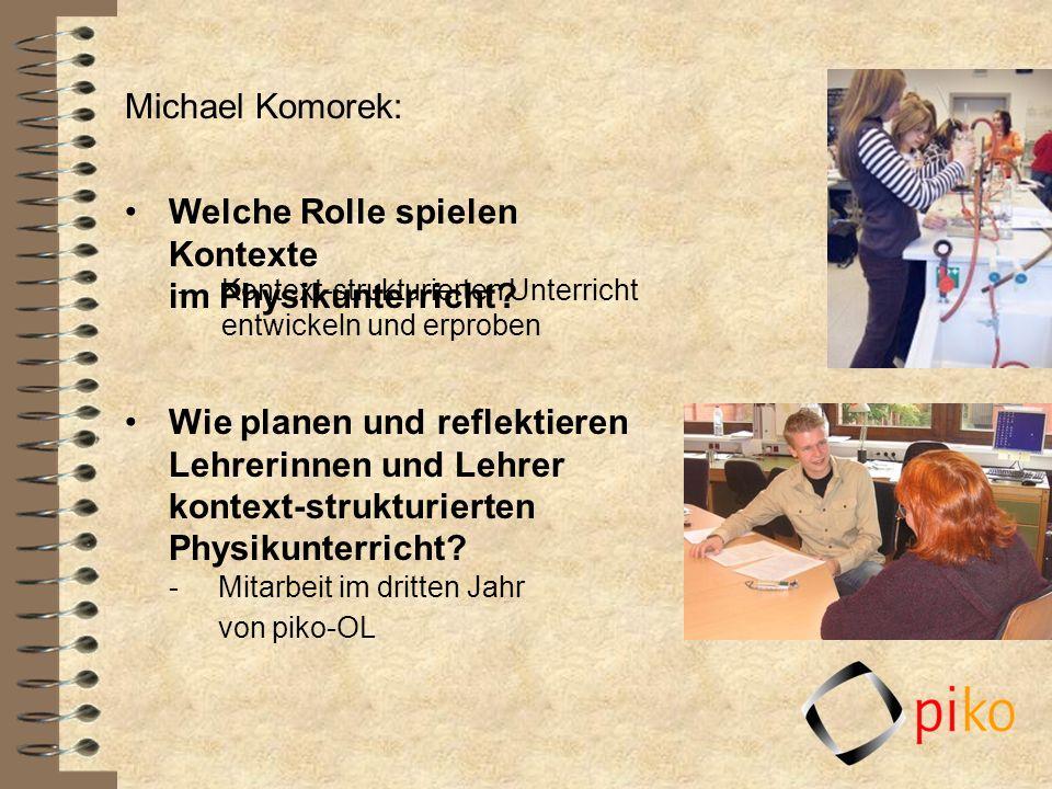 Michael Komorek: Welche Rolle spielen Kontexte im Physikunterricht? Wie planen und reflektieren Lehrerinnen und Lehrer kontext-strukturierten Physikun