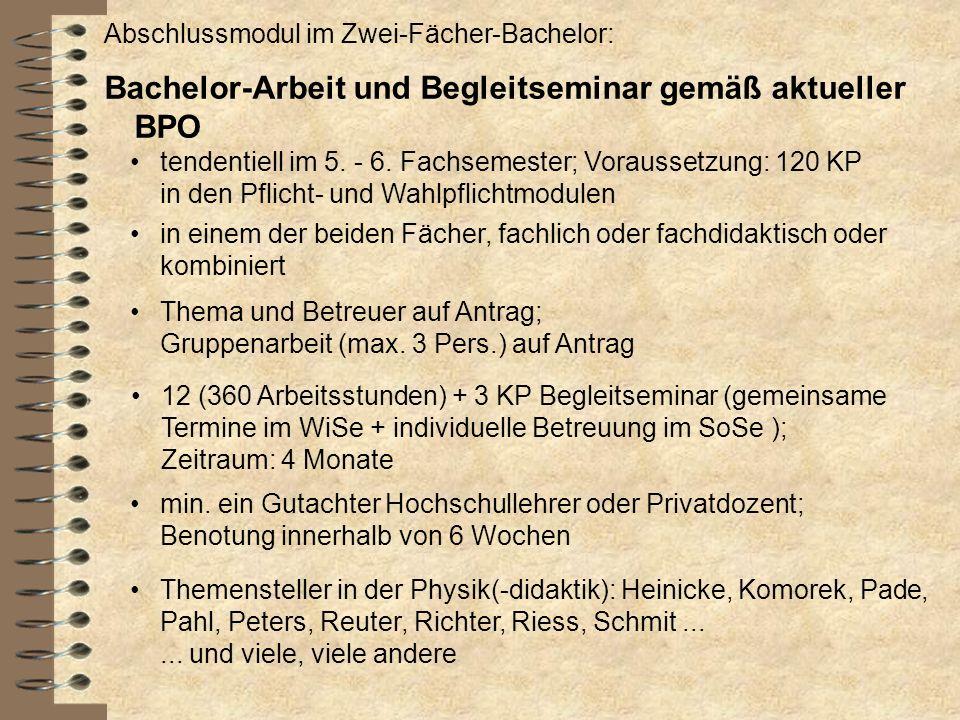 Abschlussmodul im Zwei-Fächer-Bachelor: Bachelor-Arbeit und Begleitseminar gemäß aktueller BPO tendentiell im 5. - 6. Fachsemester; Voraussetzung: 120
