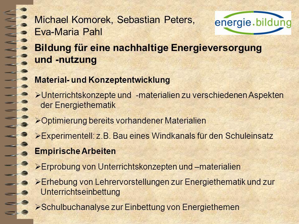 Material- und Konzeptentwicklung Unterrichtskonzepte und -materialien zu verschiedenen Aspekten der Energiethematik Optimierung bereits vorhandener Ma