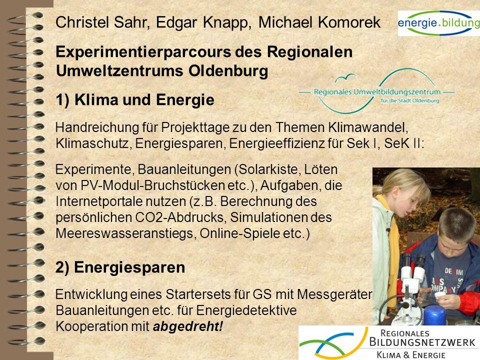 Christel Sahr, Edgar Knapp, Michael Komorek Experimentierparcours des Regionalen Umweltzentrums Oldenburg 1) Klima und Energie Handreichung für Projek