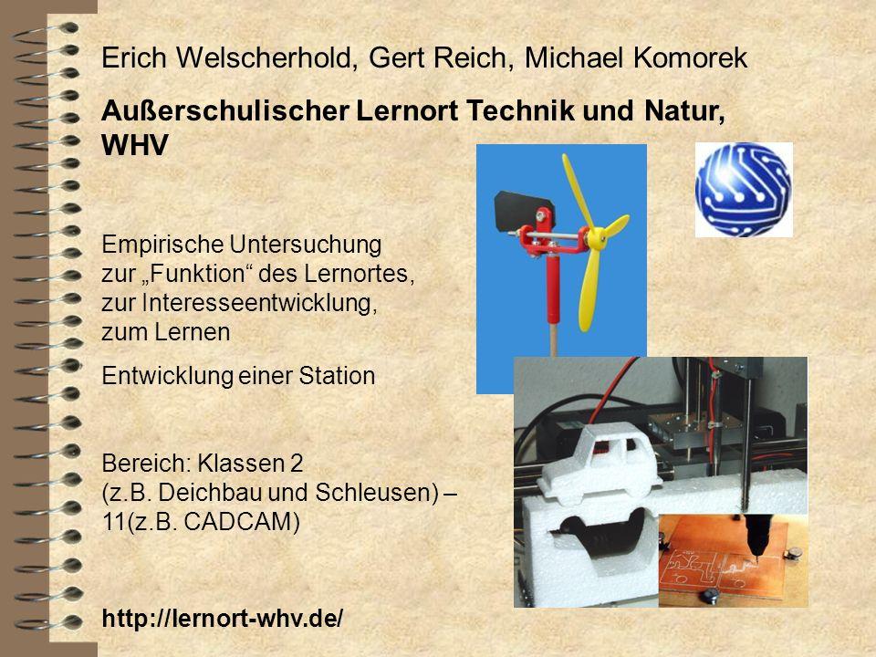 Erich Welscherhold, Gert Reich, Michael Komorek Außerschulischer Lernort Technik und Natur, WHV Empirische Untersuchung zur Funktion des Lernortes, zu