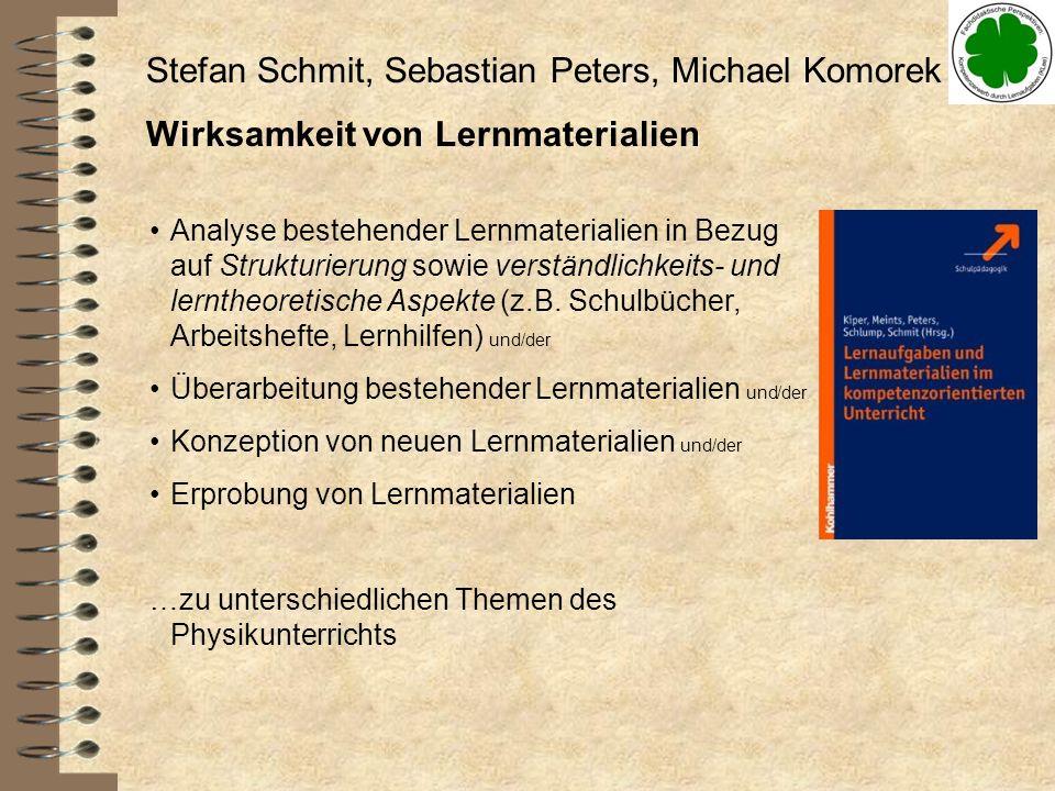 Stefan Schmit, Sebastian Peters, Michael Komorek Wirksamkeit von Lernmaterialien Analyse bestehender Lernmaterialien in Bezug auf Strukturierung sowie