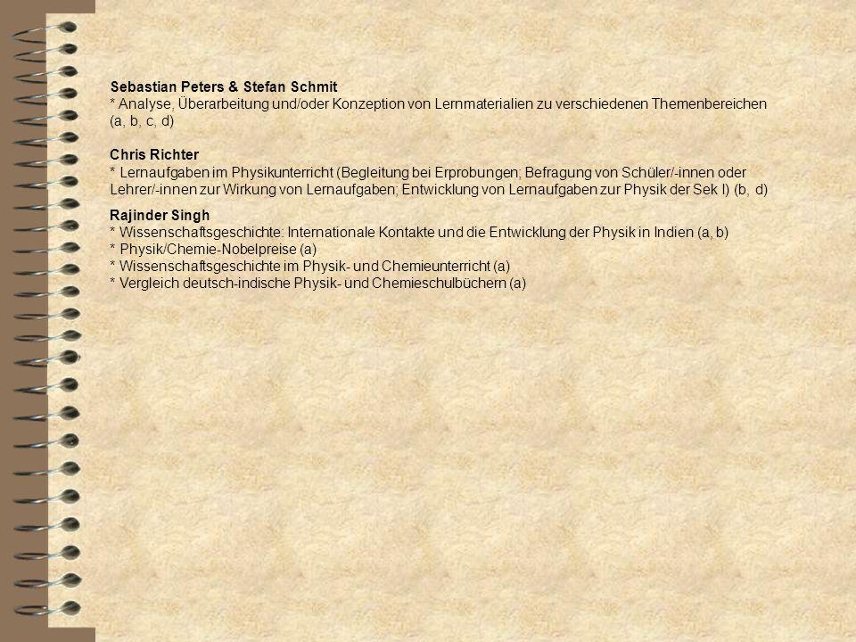 Sebastian Peters & Stefan Schmit * Analyse, Überarbeitung und/oder Konzeption von Lernmaterialien zu verschiedenen Themenbereichen (a, b, c, d) Chris