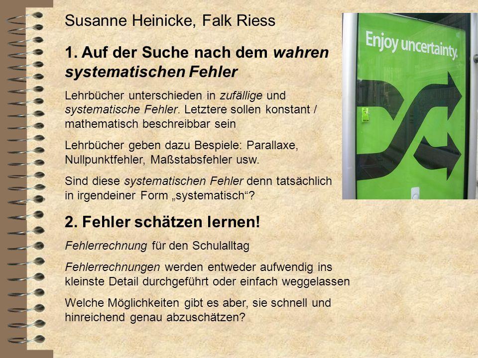 1. Auf der Suche nach dem wahren systematischen Fehler Lehrbücher unterschieden in zufällige und systematische Fehler. Letztere sollen konstant / math